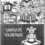 La simplicité volontaire, ce n'est pas niaiseux!